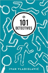Cover of 101 Detectives by Ivan Vladislavić