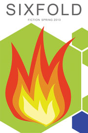 Sixfold Fiction Spring 2013 issue cover of fire against a background of green and blue shapes