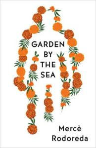 Cover of Garden by the sea by Merce Rodoreda. a person's outline created with orange flowers
