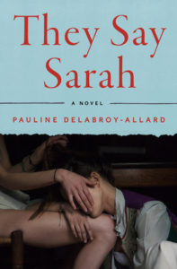 Cover of Pauline Delabroy-Allard's novel They Say Sara. A woman lays her head in another person's lap