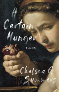 Cover of A certain hunger by Chelsea G Summers. A painting of a woman crushing a fruit