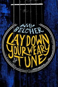 Cover of Lay Down Your Weary Tune by W.B. Belcher