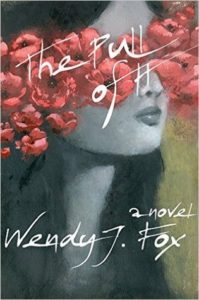 Cover of The Pull of It by Wendy J. Fox