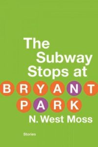 Cover of The Subway Stops at Bryant Park by N. West Moss