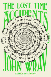 Cover of The Lost Time Accidents by John Wray