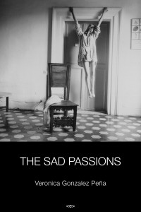 Cover of The Sad Passions by Veronica Gonzales Peña