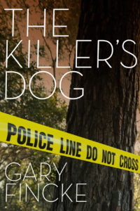 Cover of The Killer's Dog by Gary Fincke