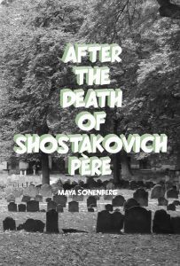 Cover of After the Death of Shostakovich Père by Maya Sonenberg