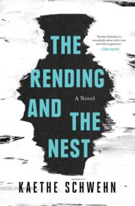 Cover of The Rending and the Nest by Kaethe Schwehn