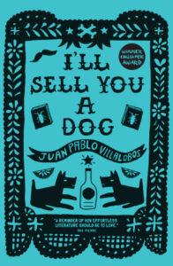 Cover of I'll Sell You a Dog by Juan Pablo Villalobos