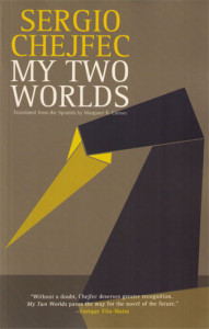 Cover of My Two Worlds by Sergio Chejfec