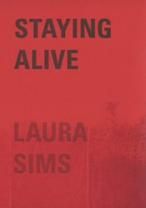 Cover of Staying Alive by Laura Sims