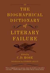 Cover of The Biographical Dictionary of Literary Failure, Edited By C.D. Rose
