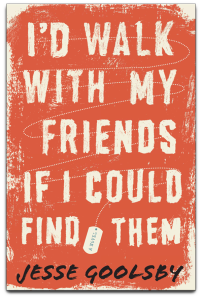 Cover of I Would Walk With My Friends If I Could Find Them by Jesse Goolsby