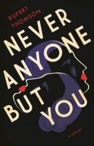 Cover of Never Anyone But You by Rupert Thompson