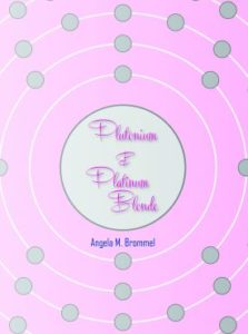 Cover of Plutonium & Platinum Blonde by Angela M. Brommel