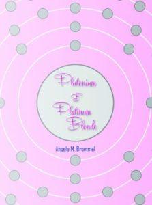 Cover of Plutonium & Platinum Blonde by Angela M. Brommel