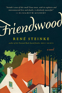 Cover of Friendswood by Rene Steinke