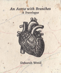 Cover of An Aorta with Branches: A Travelogue by Deborah Wood