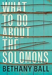 Cover of What To Do About the Solomons by Bethany Ball