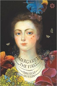 Cover of Margaret the First by Danielle Dutton