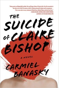 Cover of The Suicide of Claire Bishop by Carmiel Banasky