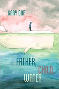 Cover of Father, Child, Water by Gary Dop
