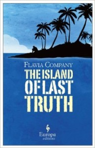 Cover of The Island of Last Truth by Flavia Company