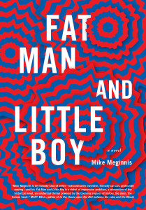 Cover of Fat Man and Little Boy by Mike Meginnis
