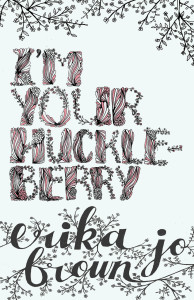 Cover of I'm Your Huckleberry by Erika Jo Brown