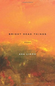 Cover of Bright Dead Things by Ada Limón