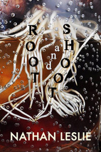 Cover of Root and Shoot by Nathan Leslie